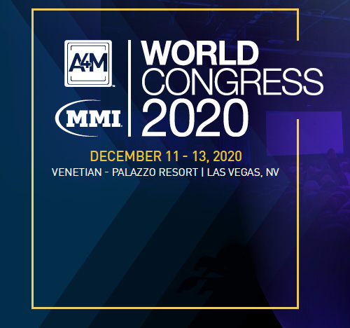 A4M/MMI World Congress 2020 December 11-13, Venetian Palazzo Resort | Las Vegas, NV
